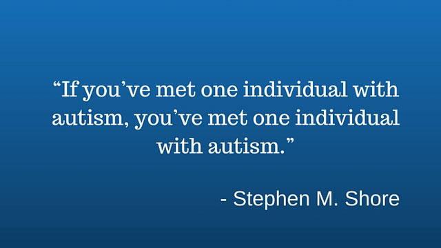 if you have met one individual with autism