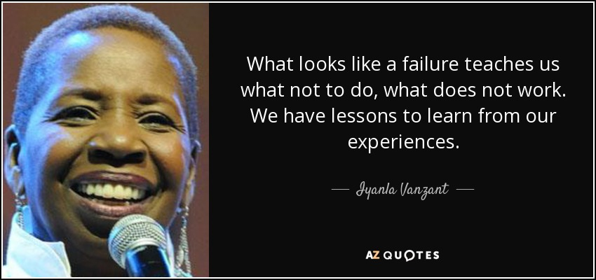 quote-what-looks-like-a-failure-teaches-us-what-not-to-do-what-does-not-work-we-have-lessons-iyanla-vanzant-84-41-70